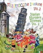 Filastrocche Italiane Volume 2 - Italian Nursery Rhymes Volume 2 [ITA]