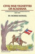 Civil War Vignettes of Acadiana