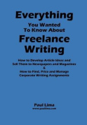 Everything You Wanted to Know About Freelance Writing