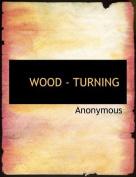 Wood - Turning