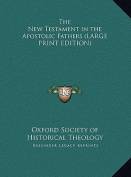 The New Testament in the Apostolic Fathers [Large Print]