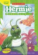 Hermie, a Common Caterpillar (Max Lucado's Hermie & Friends