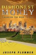 Dishonest Money