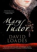 Mary Tudor: Queen of England