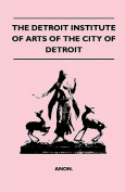 The Detroit Institute of Arts of the City of Detroit