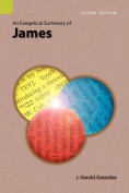 An Exegetical Summary of James, 2nd Edition
