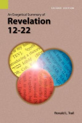 An Exegetical Summary of Revelation 12-22, 2nd Edition