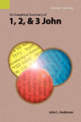 An Exegetical Summary of 1, 2, and 3 John, 2nd Edition
