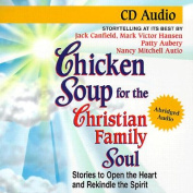 Chicken Soup for the Christian Family Soul [Audio]