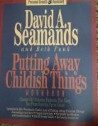 Putting Away Childish Things Workbook