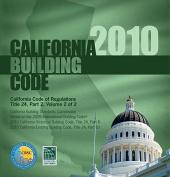 2010 California Building Code, Title 24 Part 2 (Volume Contains Parts 8 & 10)