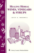 Healing Herbal Wines, Vinegars & Syrups  : Storey Country Wisdom Bulletin A-228