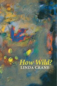 How Wild?: Poems: 1987-1989