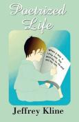 A Poetrized Life