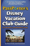 Passporter's Disney Vacation Club Guide
