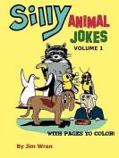 Silly Animal Jokes Volume 1