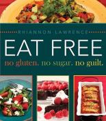 Eat Free No Gluten. No Sugar. No Guilt.