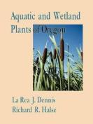 Aquatic and Wetland Plants of Oregon with Vegetative Key