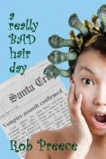 A Really Bad Hair Day