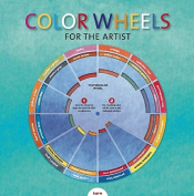 Color Wheels for the Artist [With Color Wheel]
