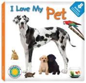 I Love My Pet (I Love My) [Board book]
