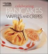 Celebrating Pancakes, Waffles & Crepes