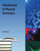 Introduction to Physical Electronics