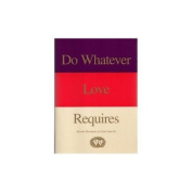 Do Whatever Love Requires