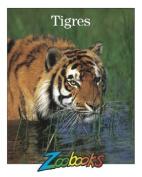 Tigres (Zoobooks) [Spanish]