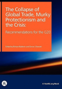 The Collapse of Trade, Murky Protectionism and the Crisis