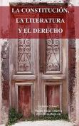 La Constitucion, La Literatura y El Derecho [Spanish]