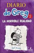 Diario de Greg 5. La Horrible Realidad [Spanish]