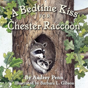 A Bedtime Kiss for Chester Raccoon [Board Book]