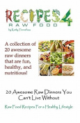20 Awesome Raw Dinners You Can't Live Without