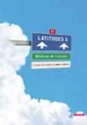 Latitudes 3 - Livre De L'Eleve [FRE]