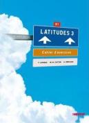 Latitudes 3 - Cahier D'Exercises [FRE]