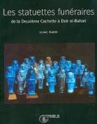 Les Statuettes Funeraires de La Deuxieme Cachette a Deir El-Bahari