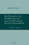 Zur Rezeption Von Exilliteratur Und Lion Feuchtwangers Werk in Deutschland [GER]