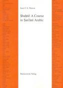 Sbahtu! A Course in San'ani Arabic - Roman - With Arabic-English Glossary - Roman