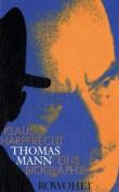 Thomas Mann: Eine Biographie