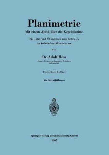 Planimetrie: Mit Einem Abriss Uber Die Kegelschnitte by Adolf Hess.