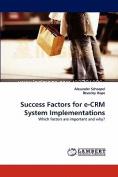 Success Factors for E-Crm System Implementations