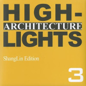 Architecture Highlights Vol. 3