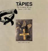 Tapies: Complete Works Volume I
