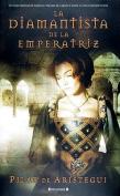 La Diamantista de la Emperatriz [Spanish]