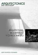 Arquitectura, Modernidad y Conocimiento [Spanish]