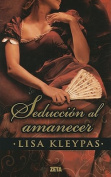 Seduccion al Amanecer = Seduce Me at Sunrice [Spanish]