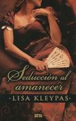 Seduccion al Amanecer = Seduce Me at Sunrice [Spanish]