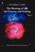 The Meaning of Life, the Universe, and Nothing - Part I