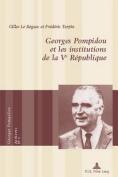 Georges Pompidou Et Les Institutions de la Ve Republique  [FRE]